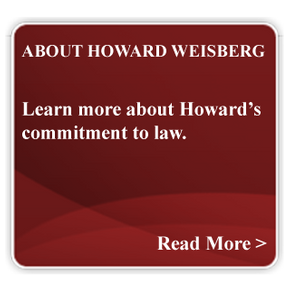 About Howard Weisberg Learn more about Howard's commitment to law.
