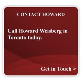 Contact Howard Call Howard Weisberg in Toronto today.